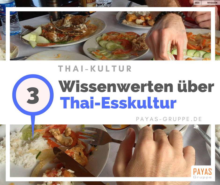 3 Wissenwerten über Thai-Esskultur