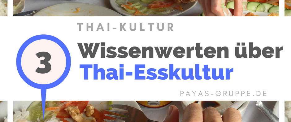 🍜 3 Wissenwerten über Thai-Esskultur